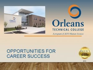 OPPORTUNITIES FOR CAREER SUCCESS 2018 OPPORTUNITIES FOR CAREER