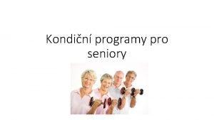 Kondin programy pro seniory Strnut Strnut je nevratn