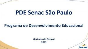 PDE Senac So Paulo Programa de Desenvolvimento Educacional