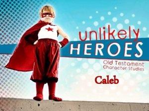 Caleb The Life of Caleb 1 He Began