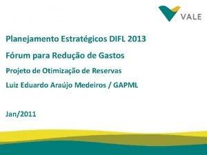 Planejamento Estratgicos DIFL 2013 Frum para Reduo de