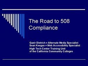 The Road to 508 Compliance Gaeir Dietrich Alternate