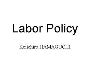 Labor Policy Keiichiro HAMAGUCHI Chapter 2 Labor Market
