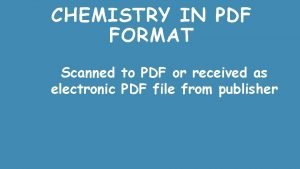 CHEMISTRY IN PDF FORMAT Scanned to PDF or