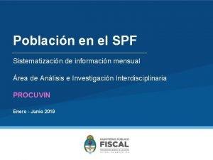 Poblacin en el SPF Sistematizacin de informacin mensual