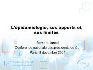 Lpidmiologie ses apports et ses limites Bernard Junod