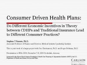 Consumer Driven Health Plans Do Different Economic Incentives