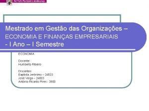 Mestrado em Gesto das Organizaes ECONOMIA E FINANAS