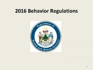 2016 Behavior Regulations 1 THE REGULATIONS GOVERNING BEHAVIORAL