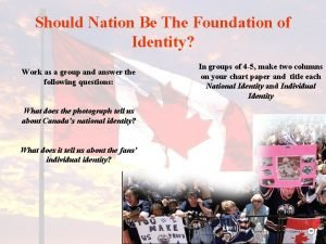 Should Nation Be The Foundation of Identity Work