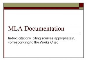 MLA Documentation Intext citations citing sources appropriately corresponding
