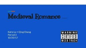 Medieval Romance Katie Le Qing Cheng Period 3