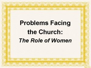 Problems Facing the Church The Role of Women