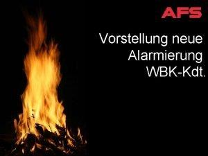 Vorstellung neue Alarmierung WBKKdt Ablauf Schadenbekmpfung Ablauf 1