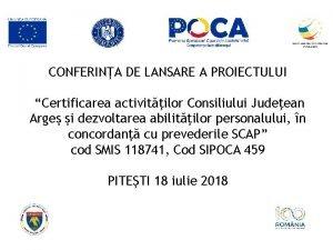 CONFERINA DE LANSARE A PROIECTULUI Certificarea activitilor Consiliului