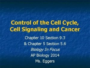 Control of the Cell Cycle Cell Signaling and