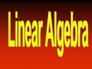 Homogenous Linear Systems A system of linear equations