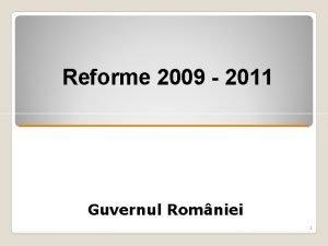 Reforme 2009 2011 Guvernul Rom Rom niei 1