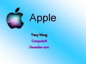 Apple Tracy Wang Computer 8 December 2010 Apple