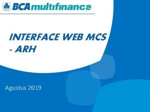 INTERFACE WEB MCS ARH Agustus 2019 INTERFACE WEB