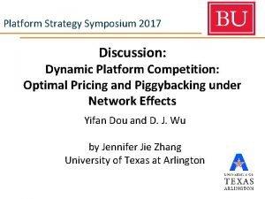 Platform Strategy Symposium 2017 Discussion Dynamic Platform Competition