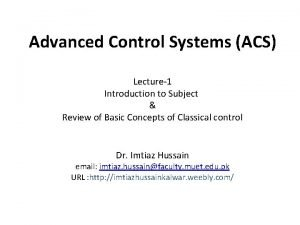 Advanced Control Systems ACS Lecture1 Introduction to Subject