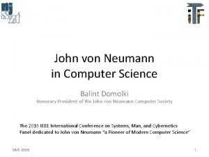 John von Neumann in Computer Science Balint Domolki
