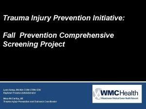 Trauma Injury Prevention Initiative Fall Prevention Comprehensive Screening