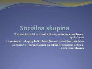 Socilna skupina Socilna intitcia tandardizoavn rieenia problmov spolonosti