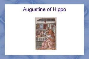Augustine of Hippo Augustine of Hippo Born November