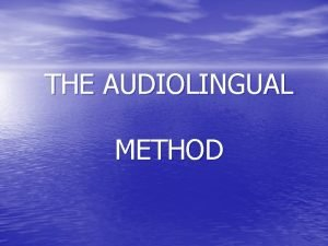 THE AUDIOLINGUAL METHOD The Coleman Report 1929 The