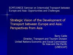 ECMTUNECE Seminar on Intermodal Transport between Europe and