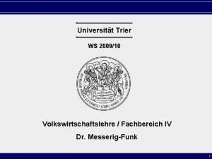 Universitt Trier WS 200910 Volkswirtschaftslehre Fachbereich IV Dr