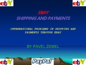 EBAY SHIPPING AND PAYMENTS INTERNATIONAL PROBLEMS IN SHIPPING