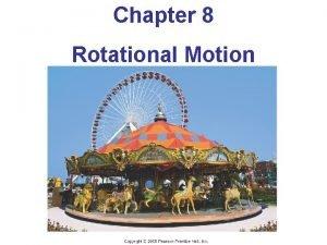 Chapter 8 Rotational Motion Rotational Motion Rigid body