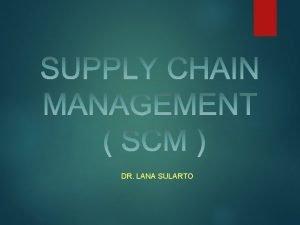 DR LANA SULARTO Sebuah produk melewati proses yang