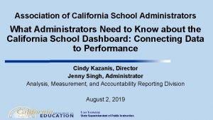 Association of California School Administrators What Administrators Need