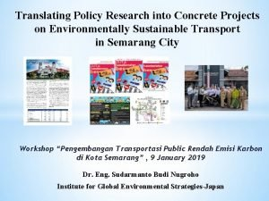 Translating Policy Research into Concrete Projects on Environmentally
