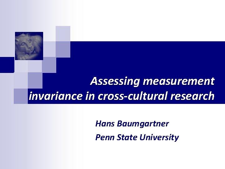 Assessing measurement invariance in crosscultural research Hans Baumgartner