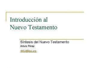 Introduccin al Nuevo Testamento Sntesis del Nuevo Testamento