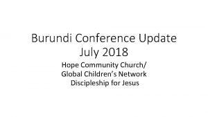 Burundi Conference Update July 2018 Hope Community Church