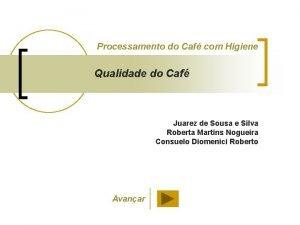 Processamento do Caf com Higiene Qualidade do Caf