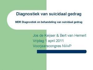 Diagnostiek van sucidaal gedrag MDR Diagnostiek en behandeling