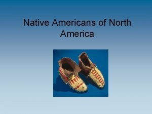 Native Americans of North America What do these
