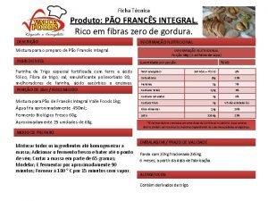 Ficha Tcnica Produto PO FRANCS INTEGRAL Rico em