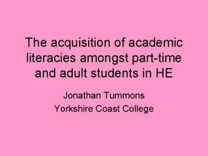 The acquisition of academic literacies amongst parttime and