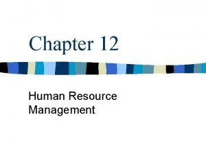 Chapter 12 Human Resource Management Strategic Human Resource