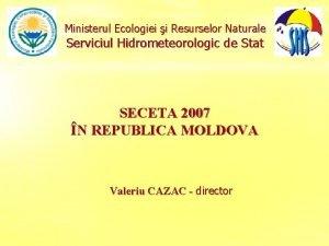 Ministerul Ecologiei i Resurselor Naturale Serviciul Hidrometeorologic de