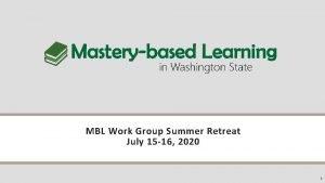 MBL Work Group Summer Retreat July 15 16