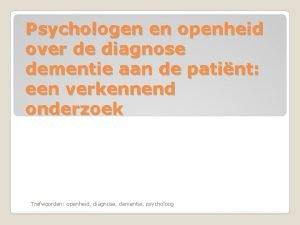 Psychologen en openheid over de diagnose dementie aan